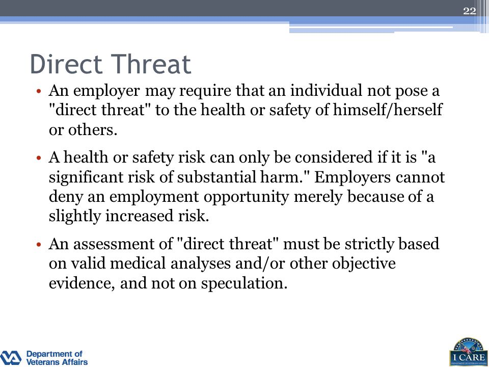Direct Threat An employer may require that an individual not pose a