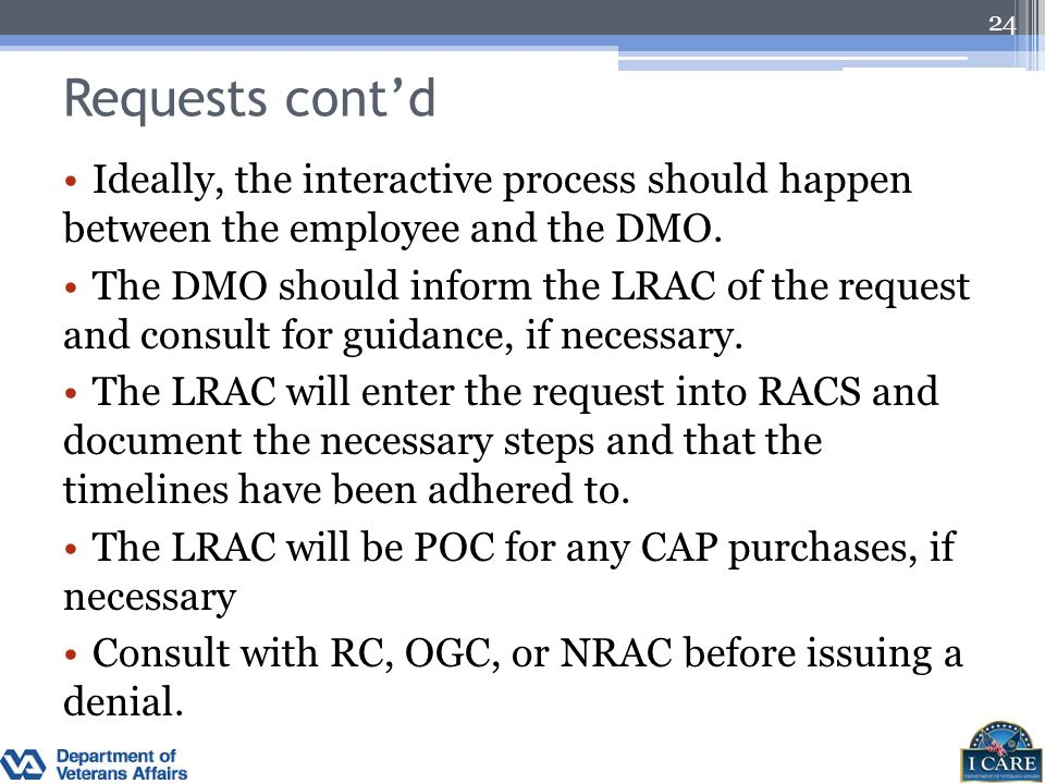 Requests cont'd Ideally, the interactive process should happen between the employee and the DMO. The DMO should inform the LRAC of the request and con