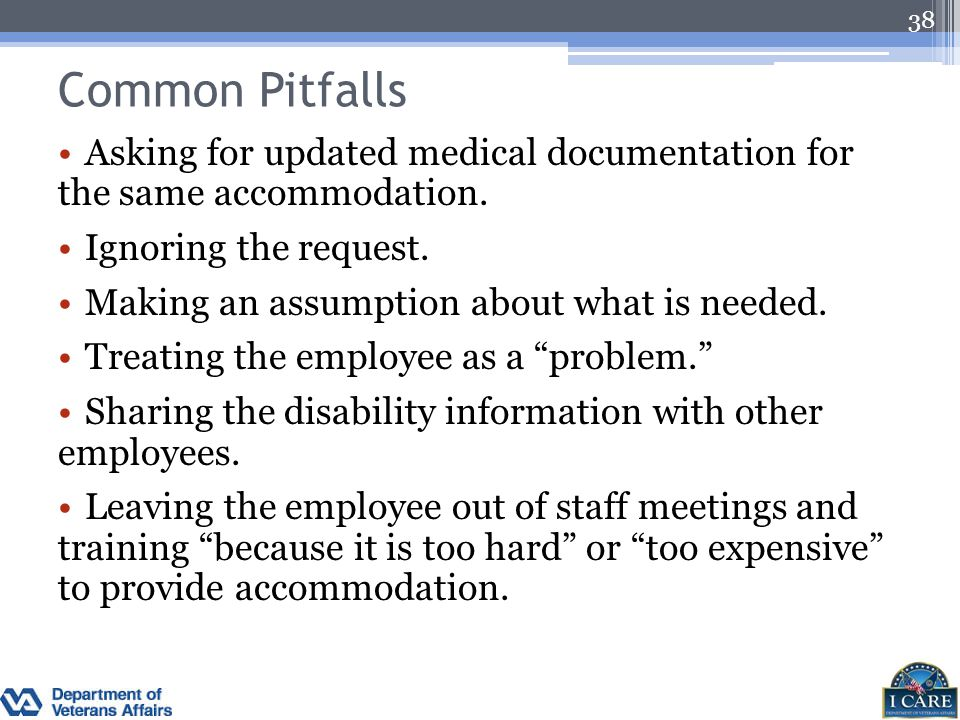 Common Pitfalls Asking for updated medical documentation for the same accommodation. Ignoring the request. Making an assumption about what is needed.