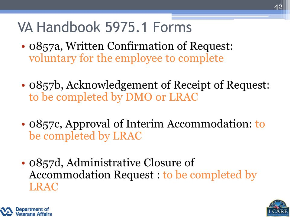 VA Handbook 5975.1 Forms 0857a, Written Confirmation of Request: voluntary for the employee to complete 0857b, Acknowledgement of Receipt of Request: