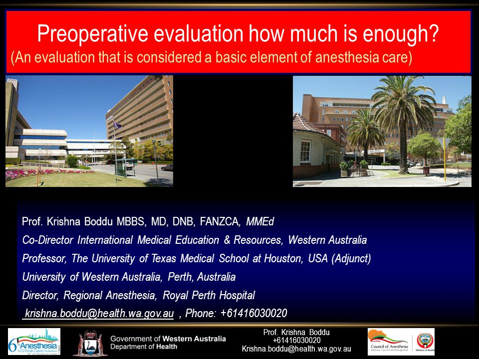 Prof. Krishna Boddu +61416030020 Krishna.boddu@health.wa.gov.au Preoperative evaluation how much is enough? (An evaluation that is considered a basic