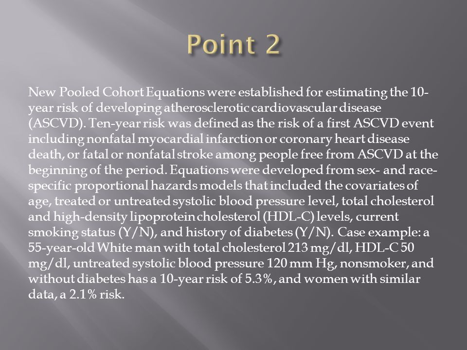New Pooled Cohort Equations were established for estimating the 10- year risk of developing atherosclerotic cardiovascular disease (ASCVD). Ten-year r