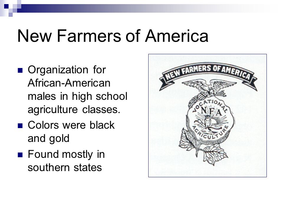 FFA History 1930  FFA Creed is written by E.M. Tiffany 1935  New Farmers of America (NFA) formed  For black students studying agriculture