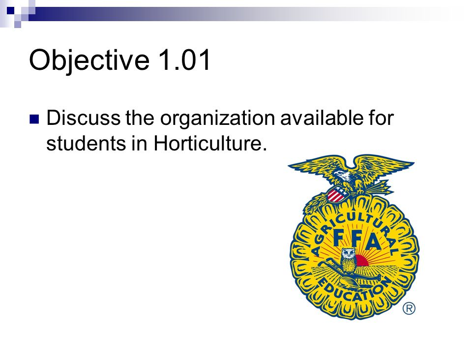 Essential Standard 1.0: Examine leadership opportunities related to horticulture industry Your FFA Program