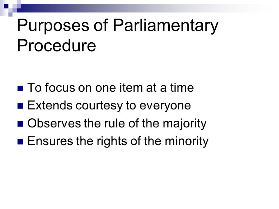 What is Parliamentary Procedure? Parliamentary procedure is a systematic way of organizing meetings. Parliamentary procedure is governed by Robert's R