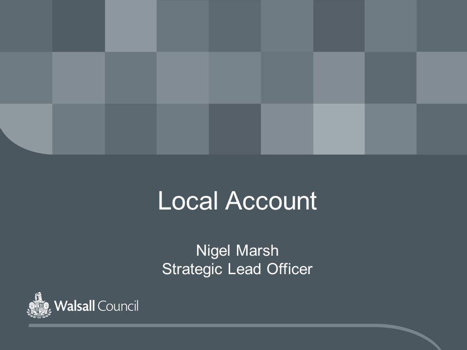 Local Account Nigel Marsh Strategic Lead Officer