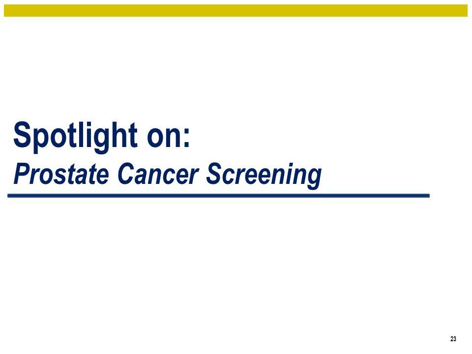 Spotlight on: Prostate Cancer Screening 23