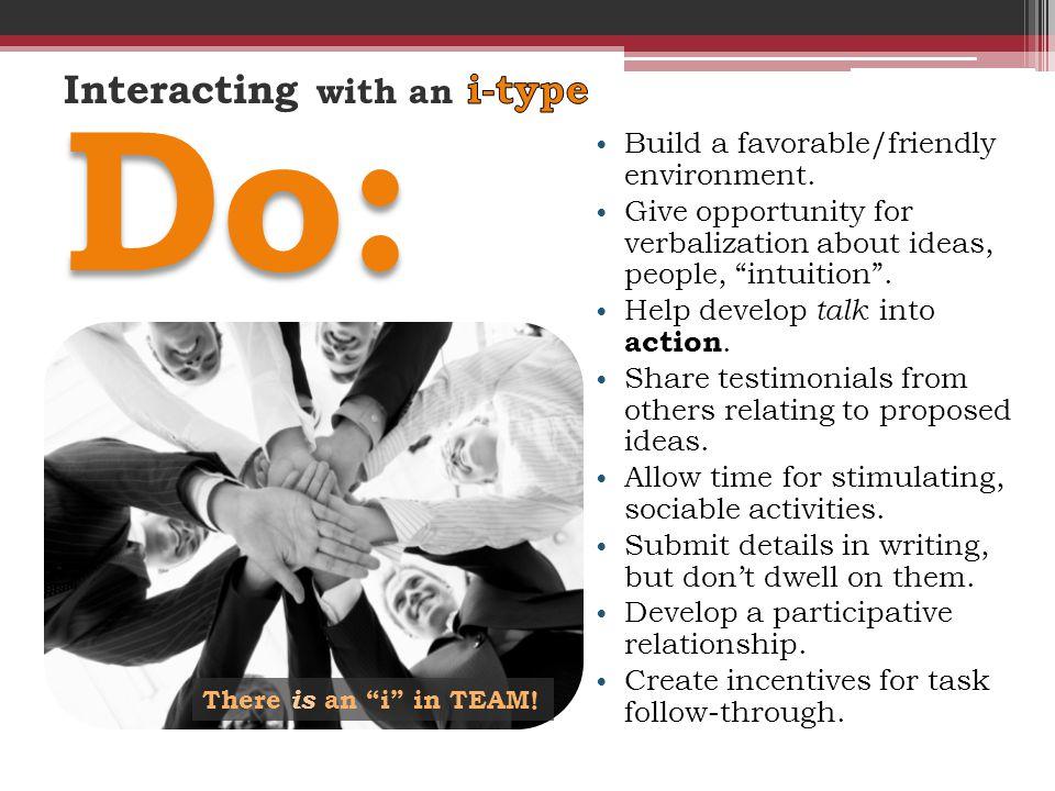Build a favorable/friendly environment.