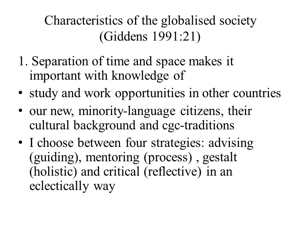 Characteristics of the globalised society (Giddens 1991:21) 1.