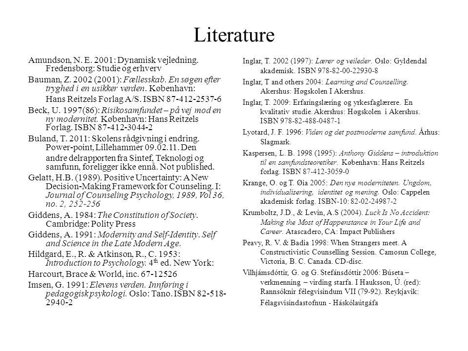 Literature Amundson, N. E. 2001: Dynamisk vejledning.