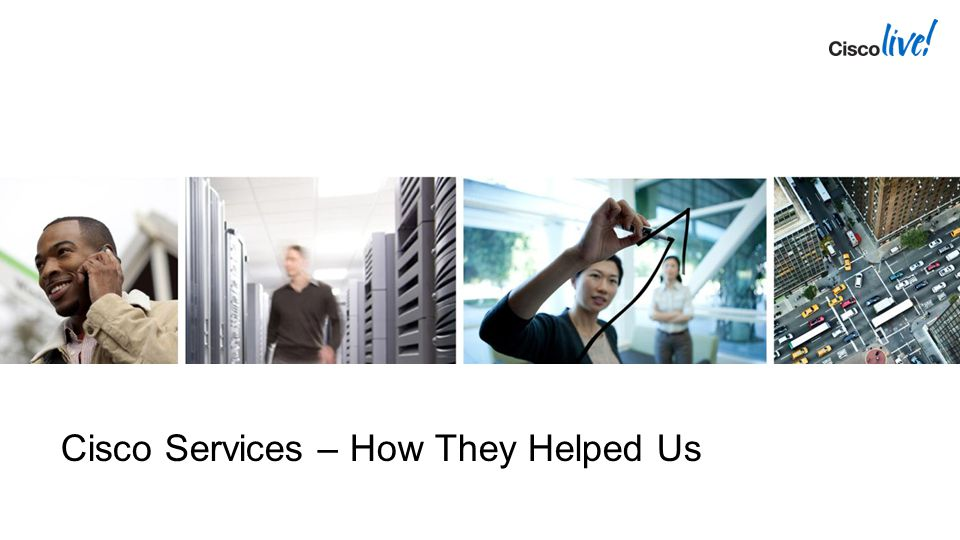 Cisco Services – How They Helped Us