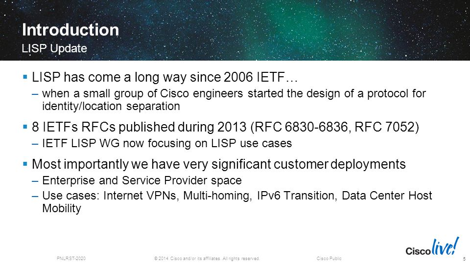 © 2014 Cisco and/or its affiliates. All rights reserved.PNLRST-2020Cisco Public Introduction  LISP has come a long way since 2006 IETF… –when a small