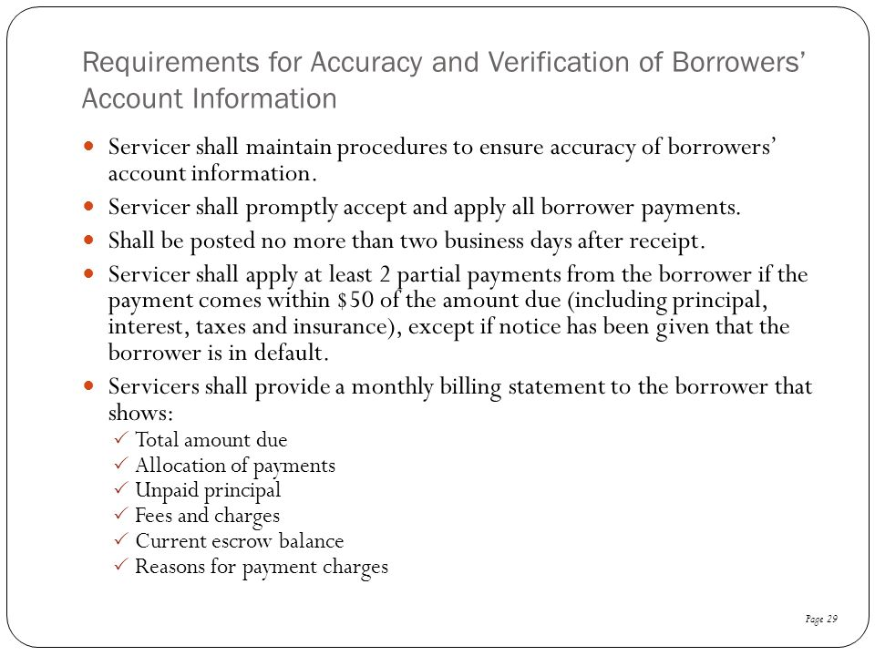 Requirements for Accuracy and Verification of Borrowers' Account Information Servicer shall maintain procedures to ensure accuracy of borrowers' accou