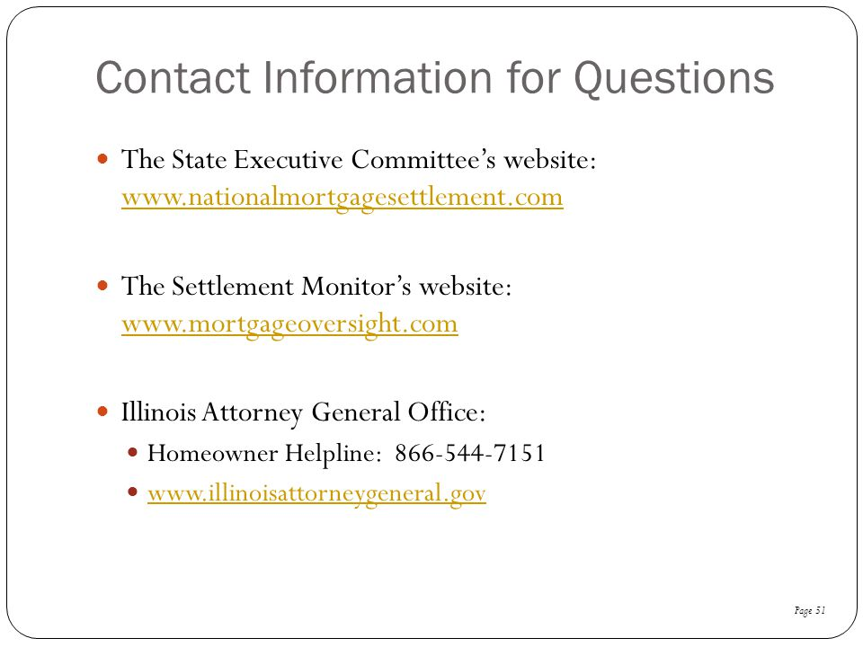 Contact Information for Questions The State Executive Committee's website: www.nationalmortgagesettlement.com www.nationalmortgagesettlement.com The S