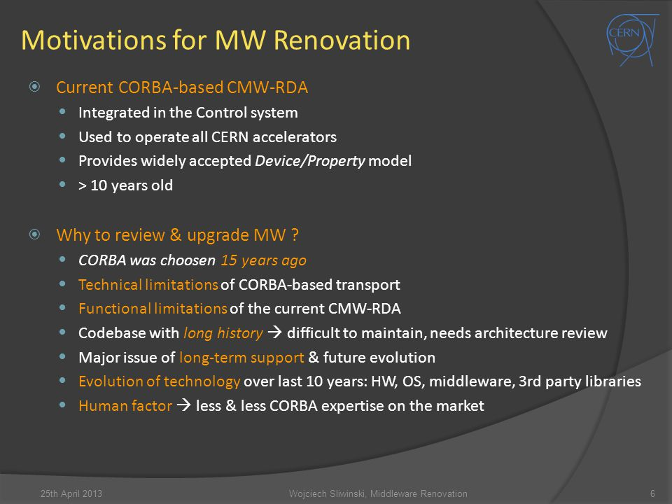 Agenda Changes in the MW Architecture in LS1 27Wojciech Sliwinski, Middleware Renovation25th April 2013
