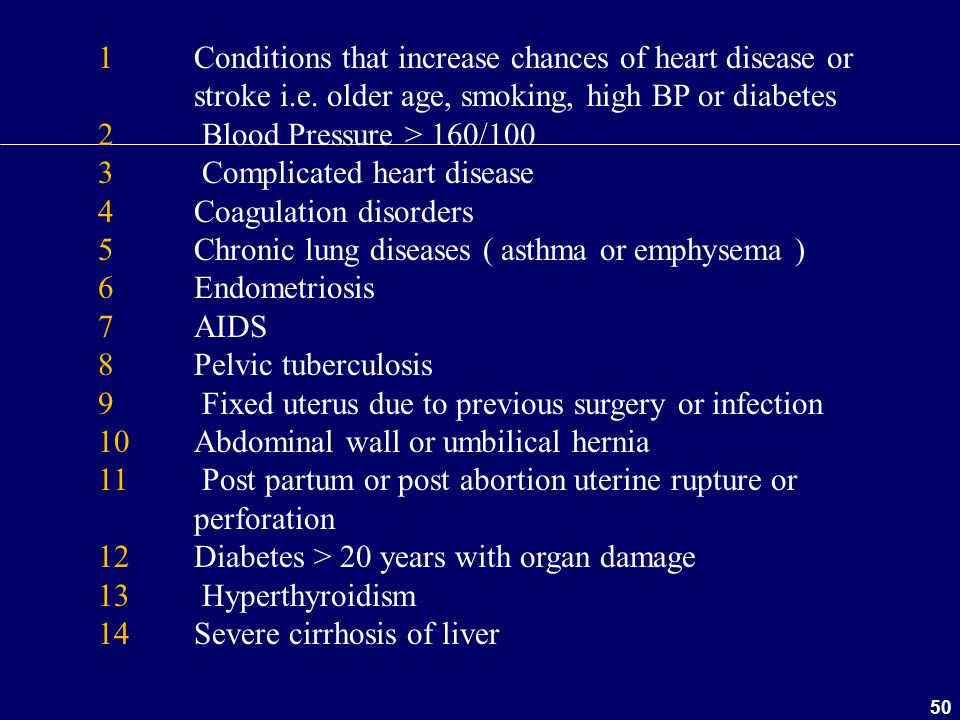 50 1 Conditions that increase chances of heart disease or stroke i.e. older age, smoking, high BP or diabetes 2 Blood Pressure > 160/100 3 Complicated