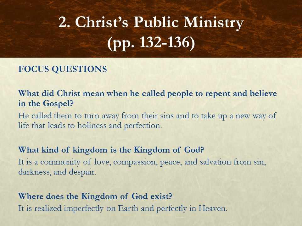 FOCUS QUESTIONS What did Christ mean when he called people to repent and believe in the Gospel.