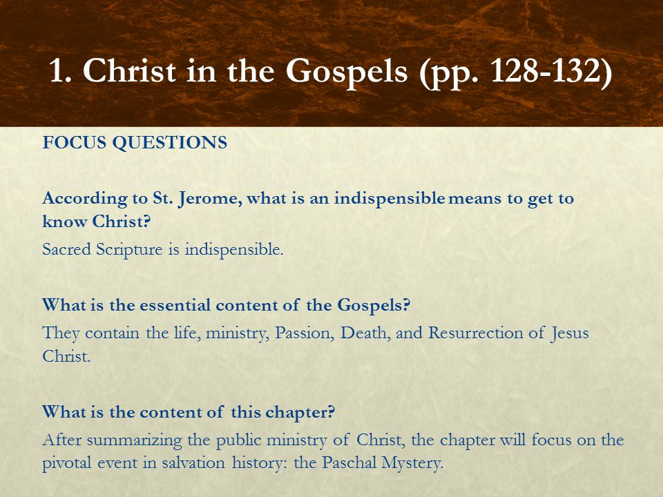 FOCUS QUESTIONS According to St.Jerome, what is an indispensible means to get to know Christ.