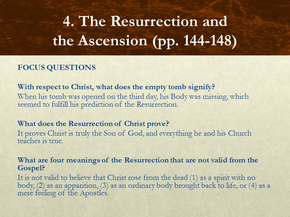 FOCUS QUESTIONS With respect to Christ, what does the empty tomb signify.