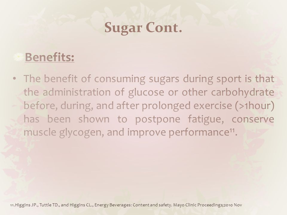 Sugar Cont. 11.Higgins JP., Tuttle TD., and Higgins CL., Energy Beverages: Content and safety.