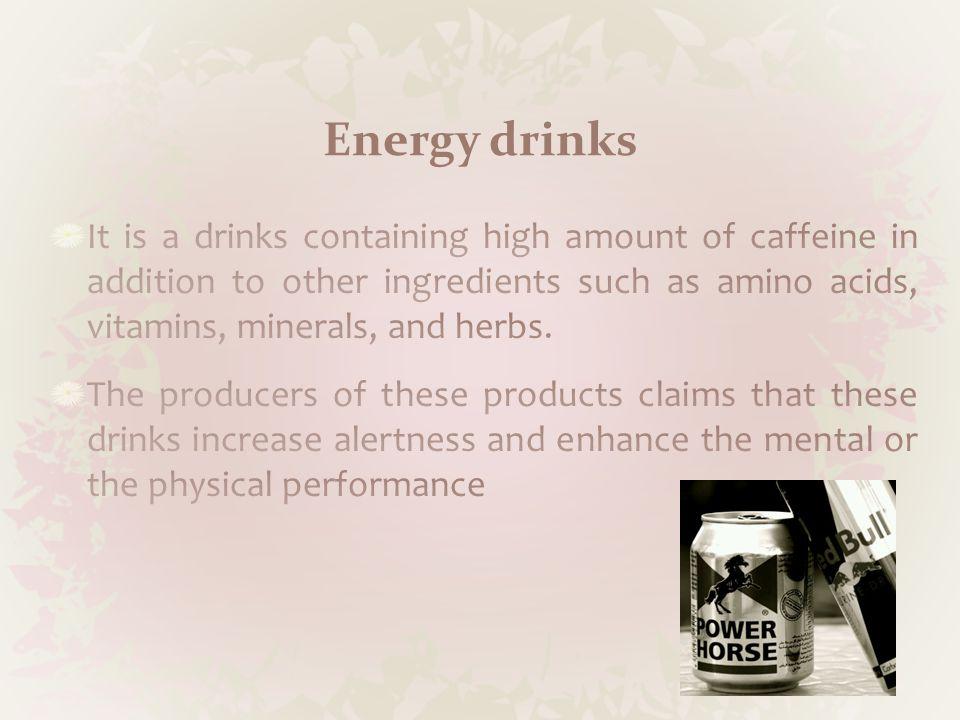 Motivations of Consuming Energy Drinks 1.Ragsdale, FR et al.