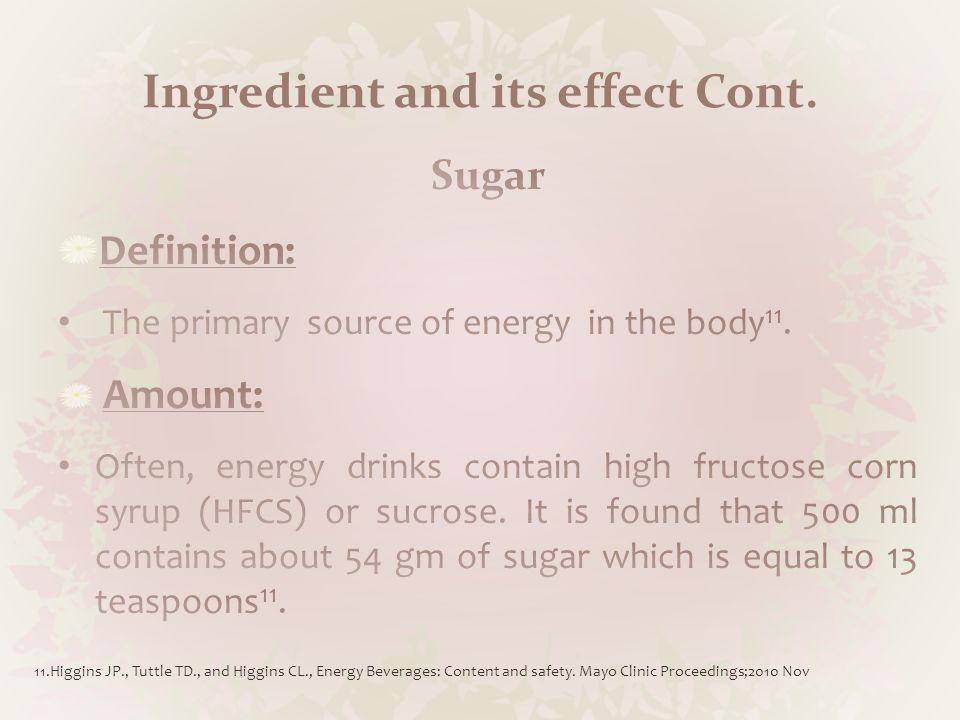 Sugar Cont.11.Higgins JP., Tuttle TD., and Higgins CL., Energy Beverages: Content and safety.