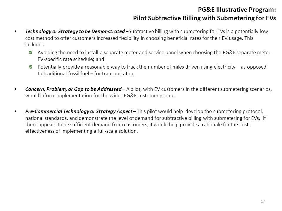 PG&E Illustrative Program: Pilot Subtractive Billing with Submetering for EVs Technology or Strategy to be Demonstrated –Subtractive billing with subm