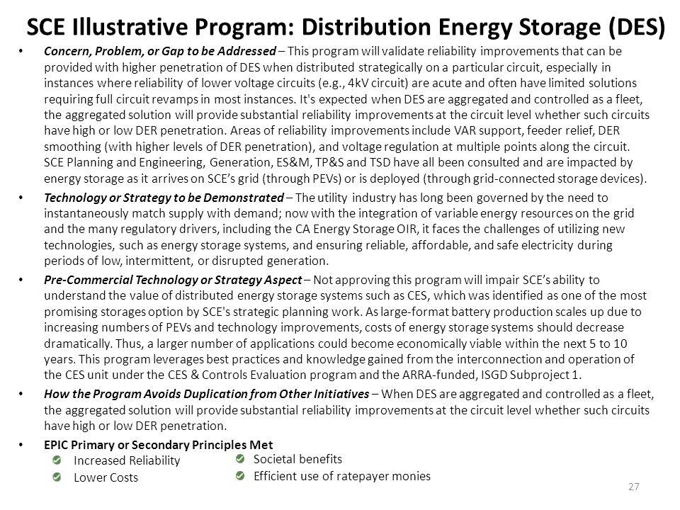 SCE Illustrative Program: Distribution Energy Storage (DES) Concern, Problem, or Gap to be Addressed – This program will validate reliability improvem