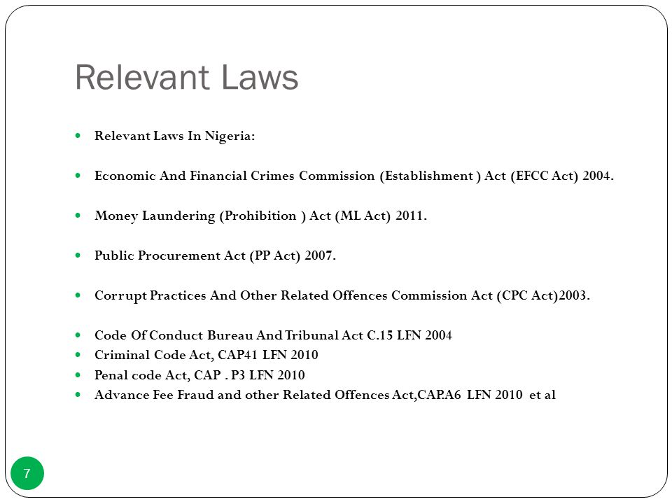 Relevant Laws Relevant Laws In Nigeria: Economic And Financial Crimes Commission (Establishment ) Act (EFCC Act) 2004. Money Laundering (Prohibition )