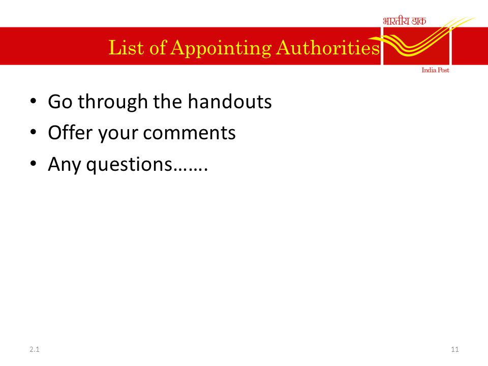 List of Appointing Authorities Go through the handouts Offer your comments Any questions……. 2.111