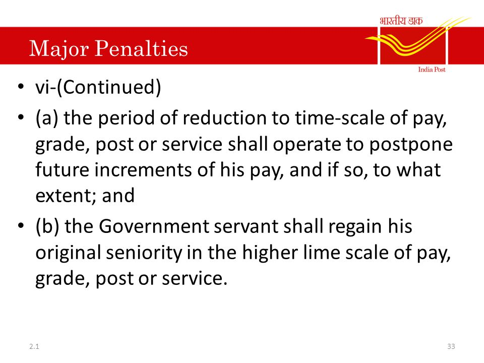 Major Penalties vi-(Continued) (a) the period of reduction to time-scale of pay, grade, post or service shall operate to postpone future increments of
