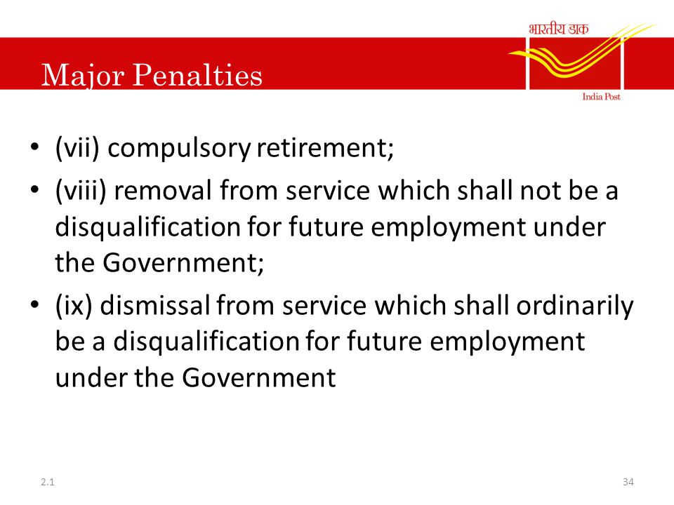Major Penalties (vii) compulsory retirement; (viii) removal from service which shall not be a disqualification for future employment under the Governm