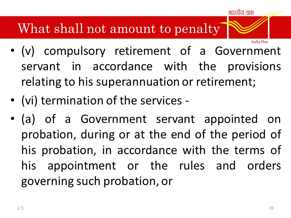 What shall not amount to penalty (v) compulsory retirement of a Government servant in accordance with the provisions relating to his superannuation or