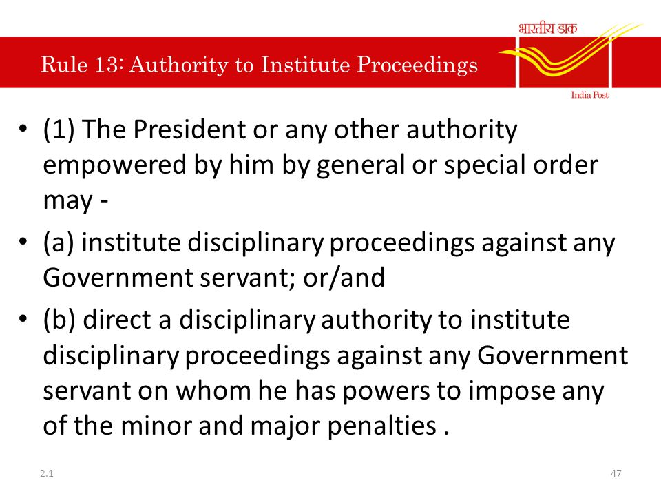 Rule 13: Authority to Institute Proceedings (1) The President or any other authority empowered by him by general or special order may - (a) institute