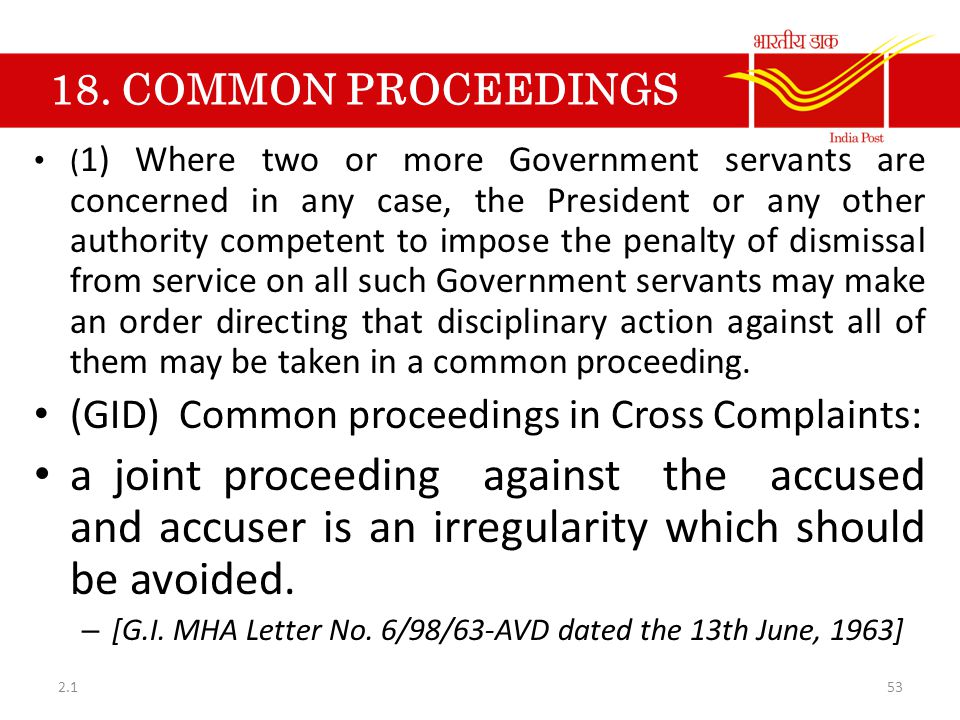 18. COMMON PROCEEDINGS ( 1) Where two or more Government servants are concerned in any case, the President or any other authority competent to impose