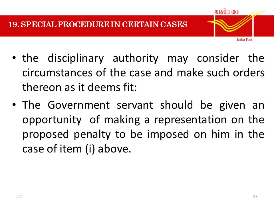 19. SPECIAL PROCEDURE IN CERTAIN CASES the disciplinary authority may consider the circumstances of the case and make such orders thereon as it deems