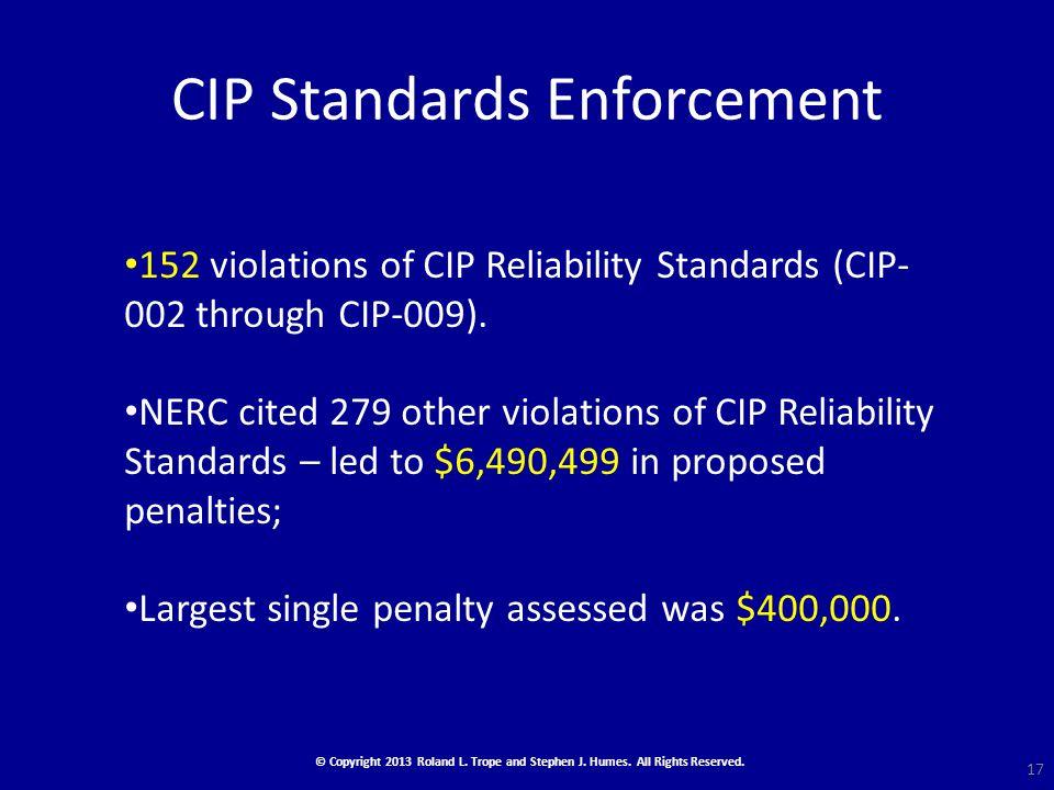 CIP Standards Enforcement © Copyright 2013 Roland L.