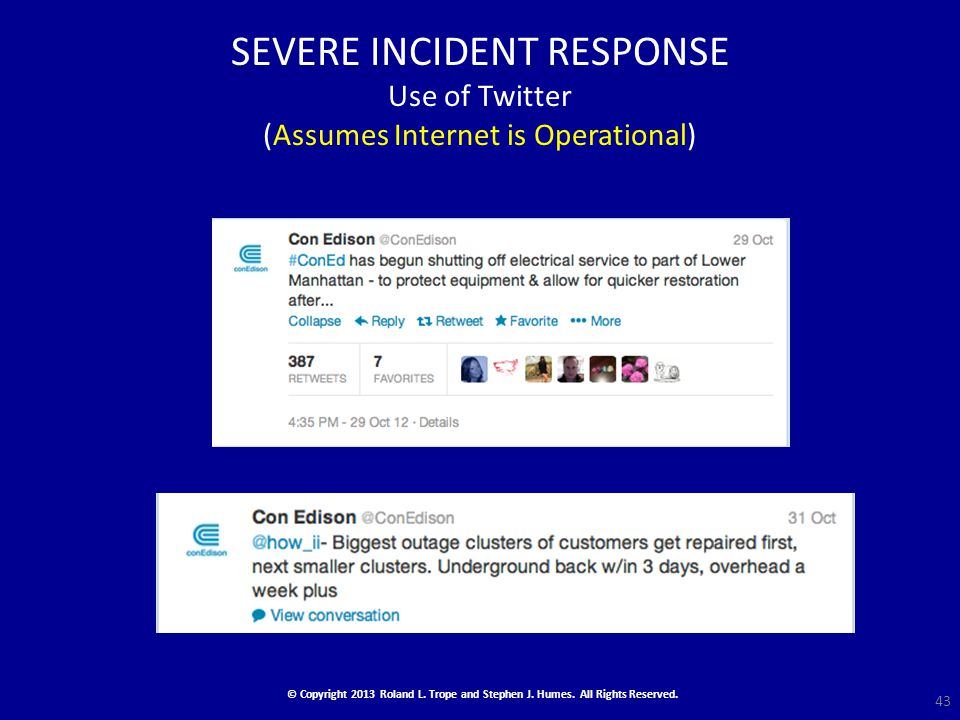 SEVERE INCIDENT RESPONSE Use of Twitter (Assumes Internet is Operational) 43 © Copyright 2013 Roland L.