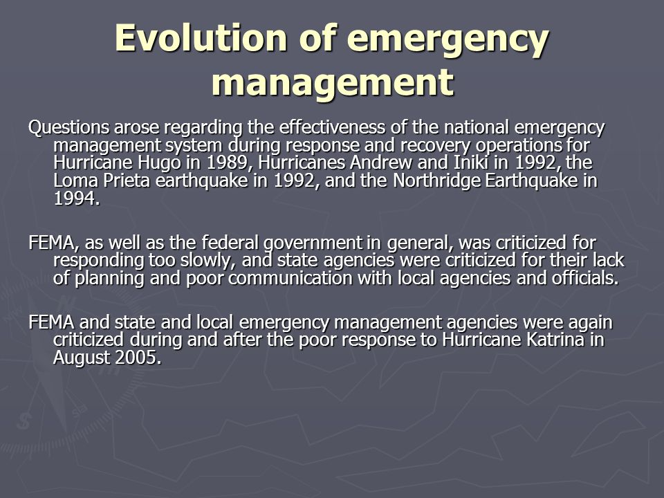 Evolution of emergency management Questions arose regarding the effectiveness of the national emergency management system during response and recovery