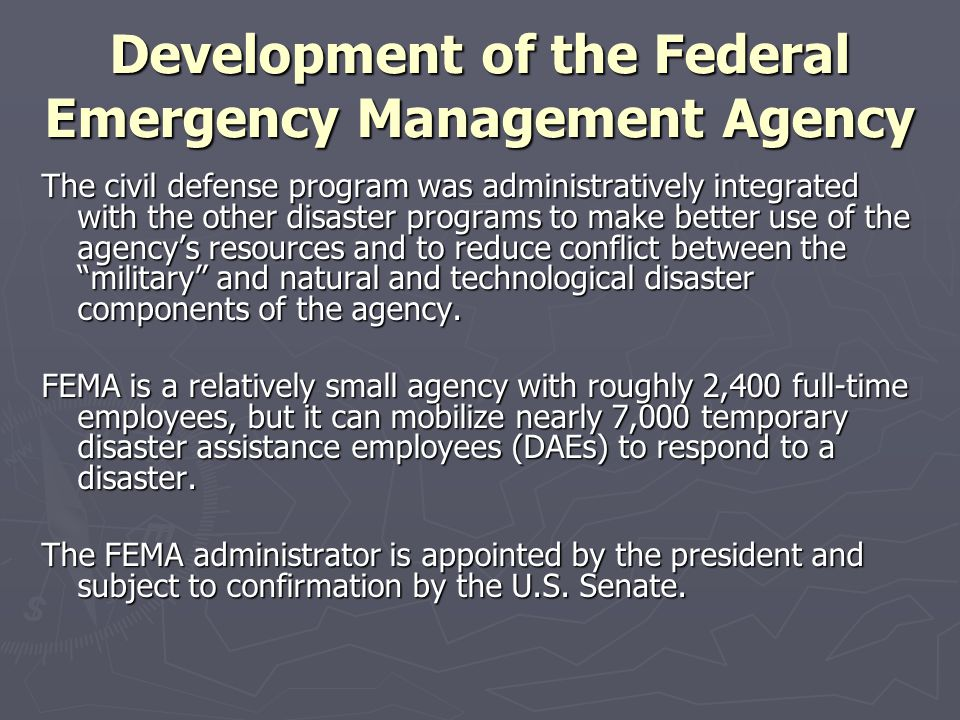 Development of the Federal Emergency Management Agency The civil defense program was administratively integrated with the other disaster programs to m