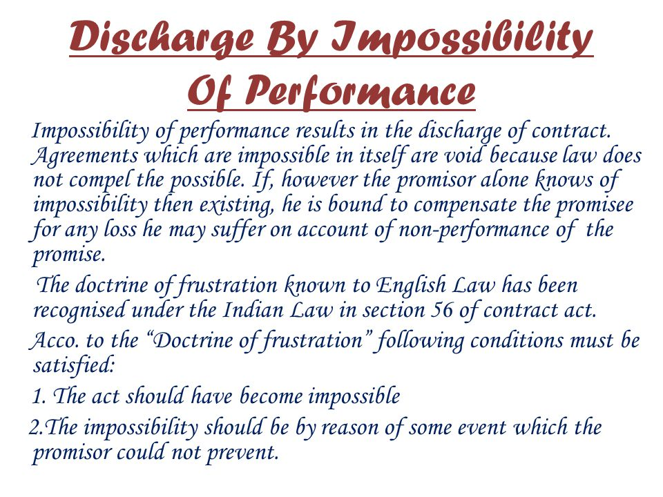 Discharge By Performance Performance of a contract is one of the most usual ways of discharge of contract. The performance of a contract lies in doing