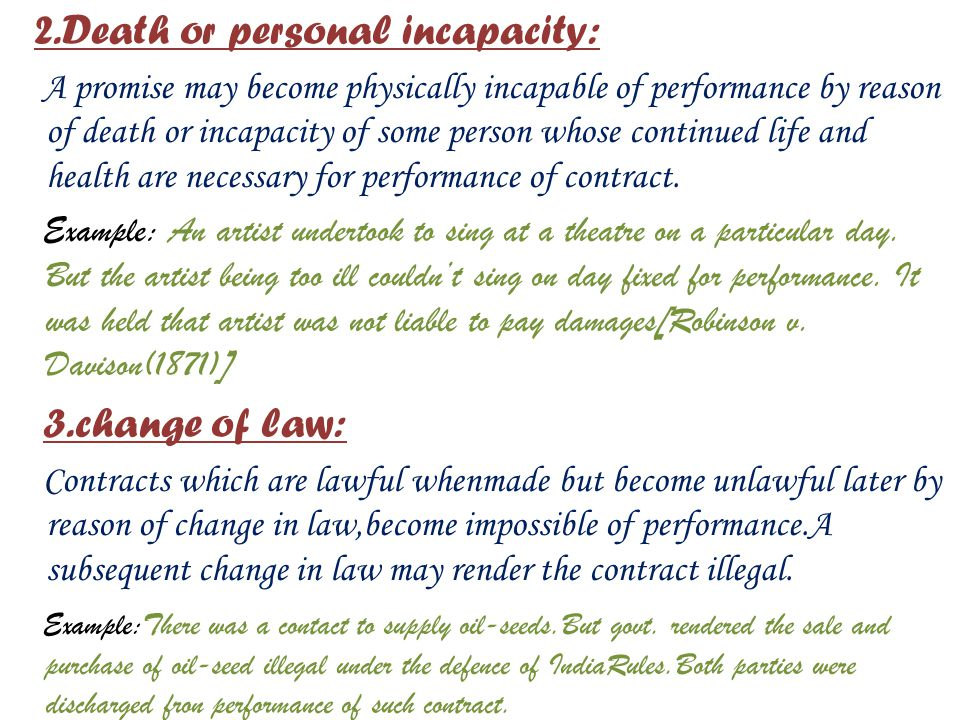 3.The impossibility shouldn't not be self induced by promisor A contract may impossible after date of contract by: 1.Destruction of subject-matter: Wh