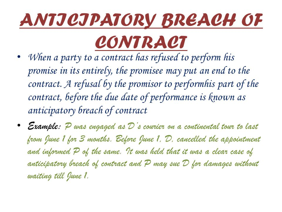 ACTUAL BREACH – It may take place in the following ways: Breach of contract when performance is actually due: When a person those not perform his part