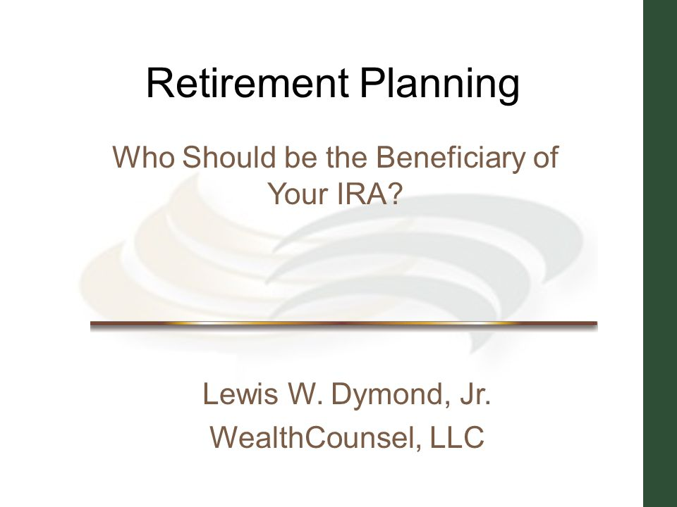 Retirement Planning Recommended Reading: Life and Death Planning for Retirement Benefits The Essential Handbook for Estate Planners Natalie Choate Ataxplan Publications www.ataxplan.com 2