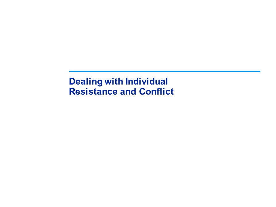 Dealing with Individual Resistance and Conflict