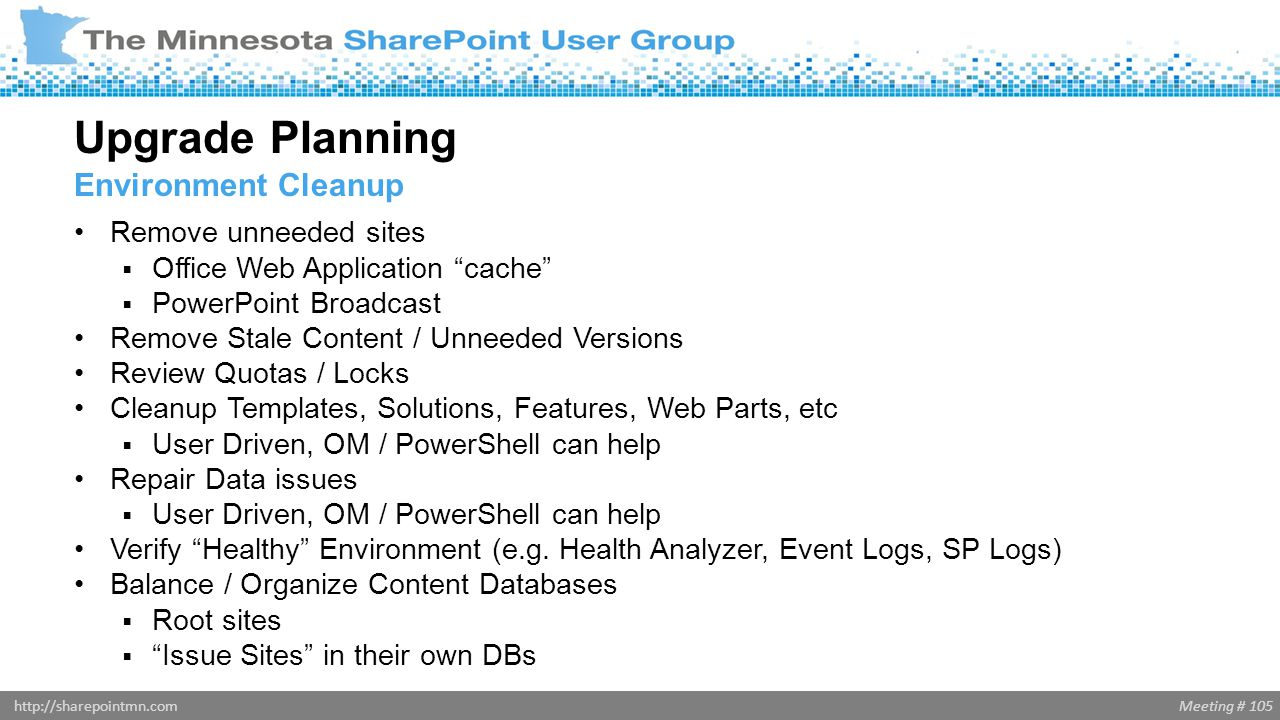 """Meeting # 105http://sharepointmn.com Remove unneeded sites  Office Web Application """"cache""""  PowerPoint Broadcast Remove Stale Content / Unneeded Ver"""