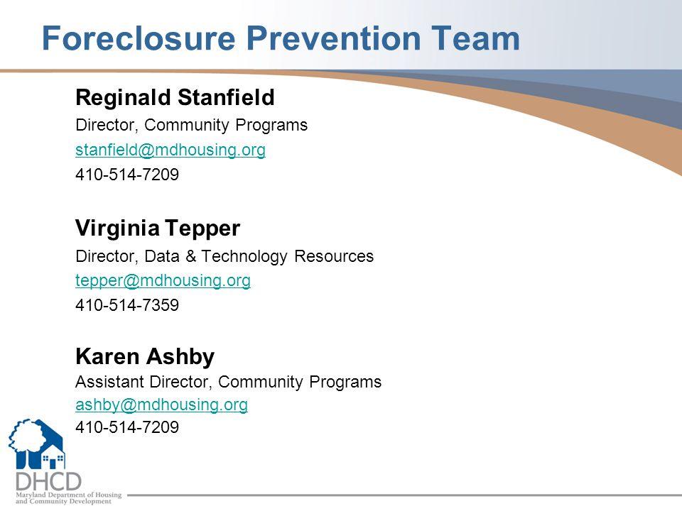 Foreclosure Prevention Team Emilie Drasher Program Manager (410) 514-7221 Drasher@mdhousing.org Josephine Selvakumar Program Manager (410) 514-7232 Selvakumar@mdhousing.org