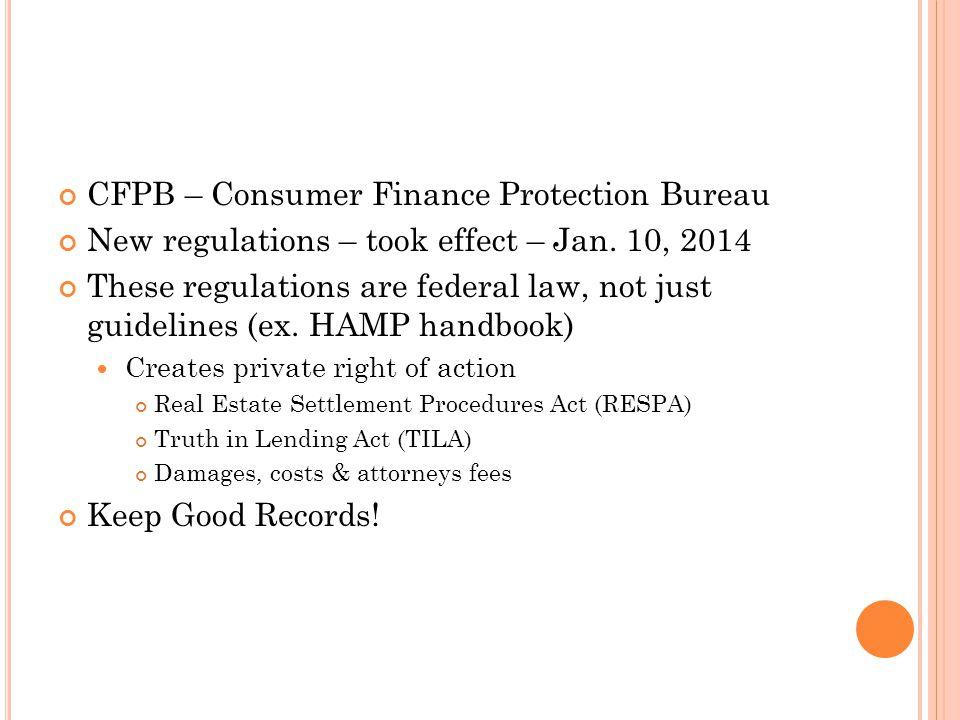 CFPB – Consumer Finance Protection Bureau New regulations – took effect – Jan.