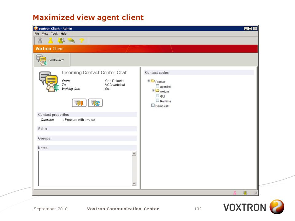 Maximized view agent client September 2010102Voxtron Communication Center