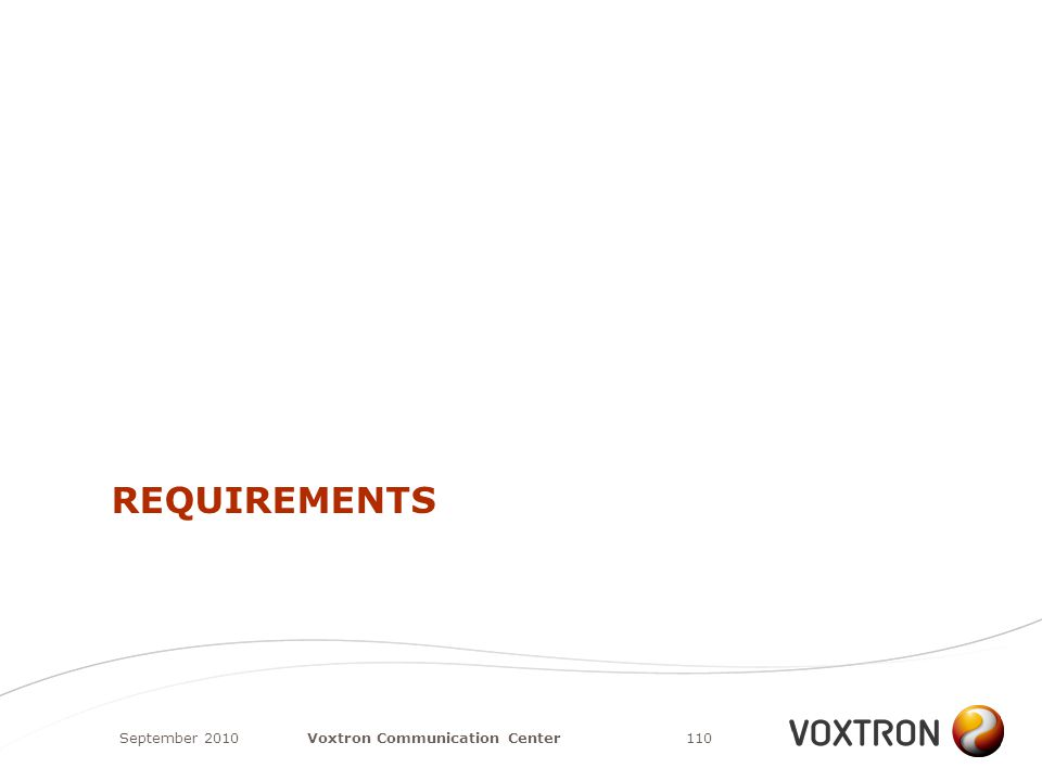 REQUIREMENTS September 2010110Voxtron Communication Center